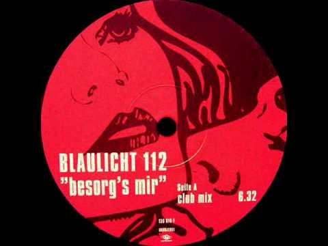BLAULICHT 112  Besorgs Mir Club Mix 1999