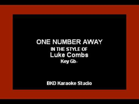 Download Youtube: One Number Away (In the Style of Luke Combs) (Karaoke with Lyrics)
