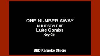 One Number Away (In the Style of Luke Combs) (Karaoke with Lyrics)