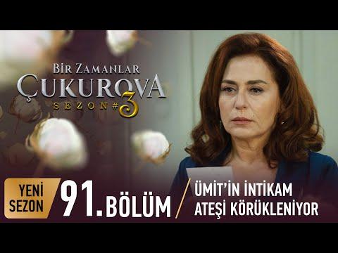 Bir Zamanlar Çukurova 91. Bölüm