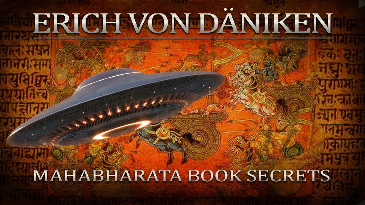 Erich von Däniken - The Ancient Mahabharata Book & The Story of Gigantic Motherships