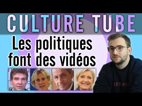 Culture Tube - Les politiques font des vidéos