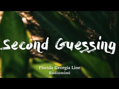 Florida Georgia Line - Second Guessing (From Songland)(Lyrics)