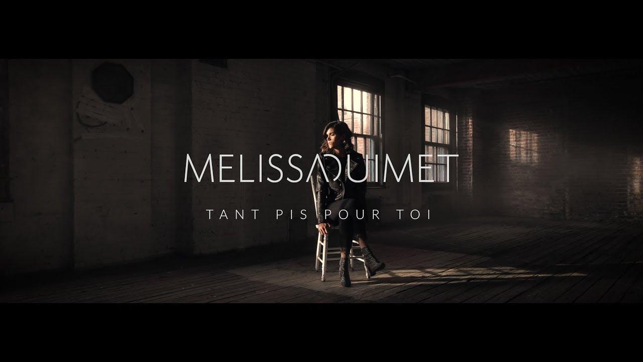 video: Mélissa Ouimet - Tant pis pour toi