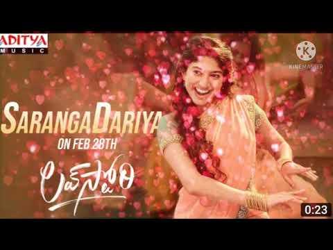 Saranga Dariya | lovestory songs | Sai pallavi | nagachaithanya  | shekhar kammula | pawan ch