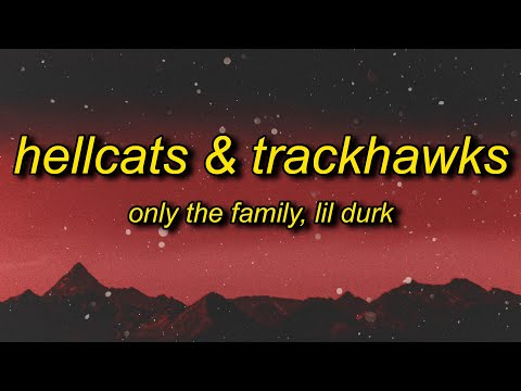 Only The Family & Lil Durk – Hellcats & Trackhawks (Lyrics) | i remember claiming dipset