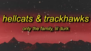 Only The Family & Lil Durk - Hellcats & Trackhawks (Lyrics) | i remember claiming dipset
