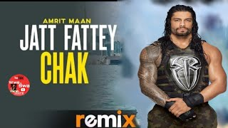 Jatt Fattey Chakk | Dj Remix 🔥 | Desi Crew | Amrit maan  New Punjabi song 2019 Roman Reigns 🏋🏽♂️