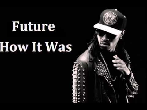 Future how it was lyrics
