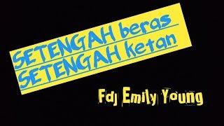 Gambar cover Setengah beras Setengah ketan (lirik) - Fdj Emily Young