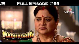 Madhubala - Full Episode 69 - With English Subtitles