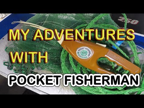 MY ADVENTURES WITH THE POCKET FISHERMAN
