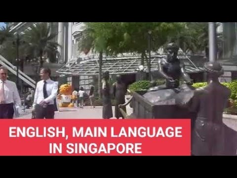 ENGLISH, MAIN LANGUAGE IN SINGAPORE