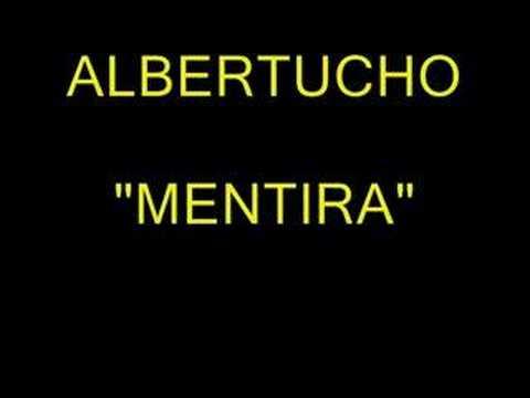 Albertucho - Mentira