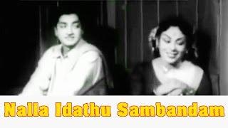 Nalla Idathu Sambandam Tamil Full Movie : M.R.Radha, Sowcar Janaki