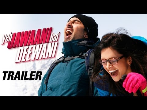 Yeh Jawaani Hai Deewani - Official Trailer   Ranbir Kapoor, Deepika Padukone