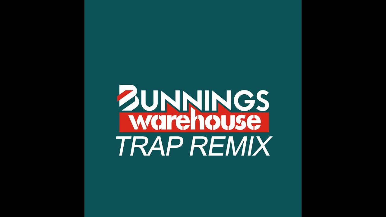 bunnings warehouse trap remix  prod  egs
