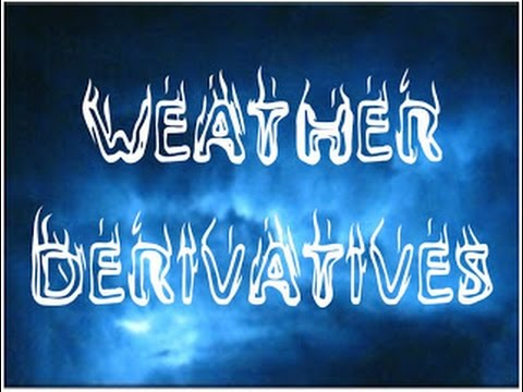 What is a Weather Derivative?