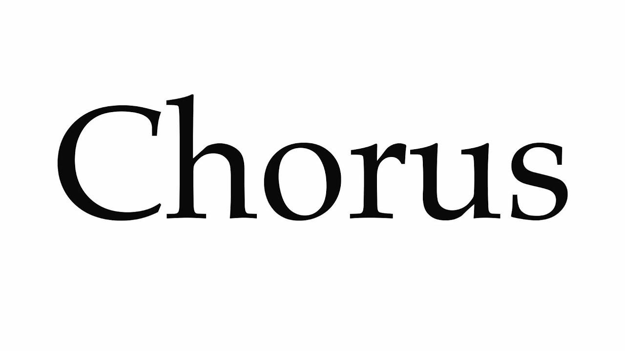 How to Pronounce Chorus