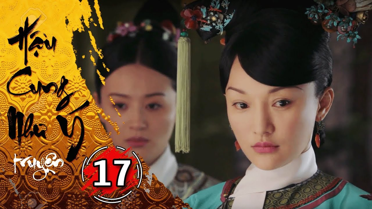 Hậu Cung Như Ý Truyện - Tập 17 [FULL HD] | Phim Cổ Trang Trung Quốc Hay Nhất 2018