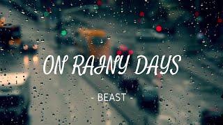 ON RAINY DAYS - BEAST | 비가 오는 날엔 - 비스트 (VIETSUB)