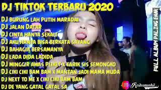KUMPULAN MUSIK DJ TIKTOK TERBARU 2020 ~ BURUNG LAH PUTIH MARADAI | FULL ALBUM PALING ENAK