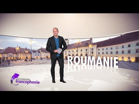 Destination Francophonie #53 - Roumanie