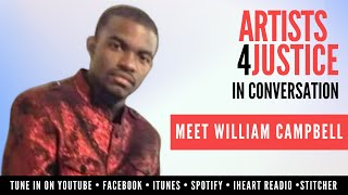 ARTISTS4JUSTICE in Conversation: Meet William Campbell