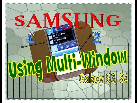 HOW TO Use MULTI-WINDOW On SAMSUNG GALAXY S4 And SAMSUNG GALAXY SIII.