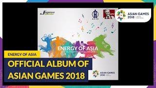 Energy Of Asia -  Album Of Asian Games 2018