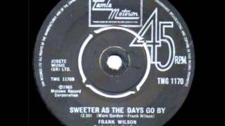 Frank wilson ....  Sweeter as the days go by .1965