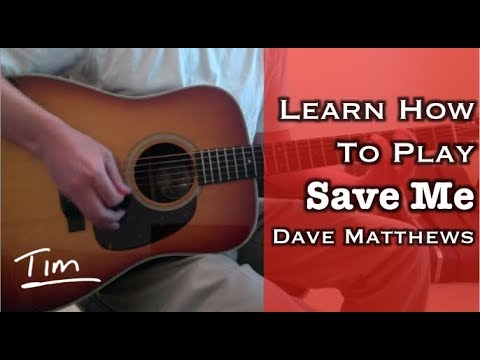 Dave Matthews Save Me Chords Lesson And Tutorial Youtube