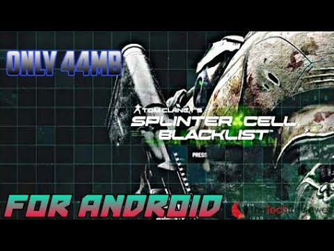 TOM CLANCY: SPLINTER  CELL BLACKLIST FOR ANDROID (ONLY 44MB)