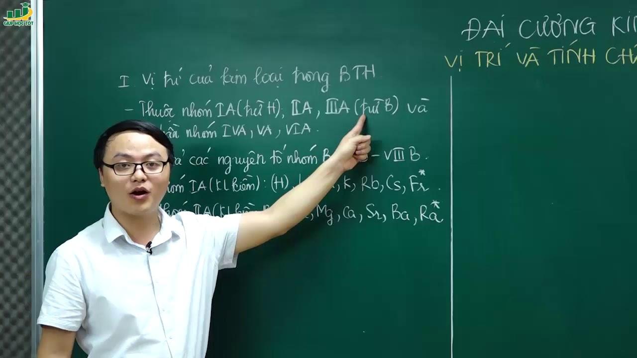 Hóa Học Lớp 12 –Bài giảng Vị trí, tính chất của kim loại (T1)|Tính chất vật lí, hóa học
