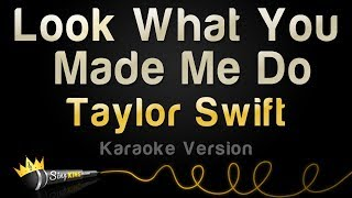 Taylor Swift Look What You Made Me Do Karaoke