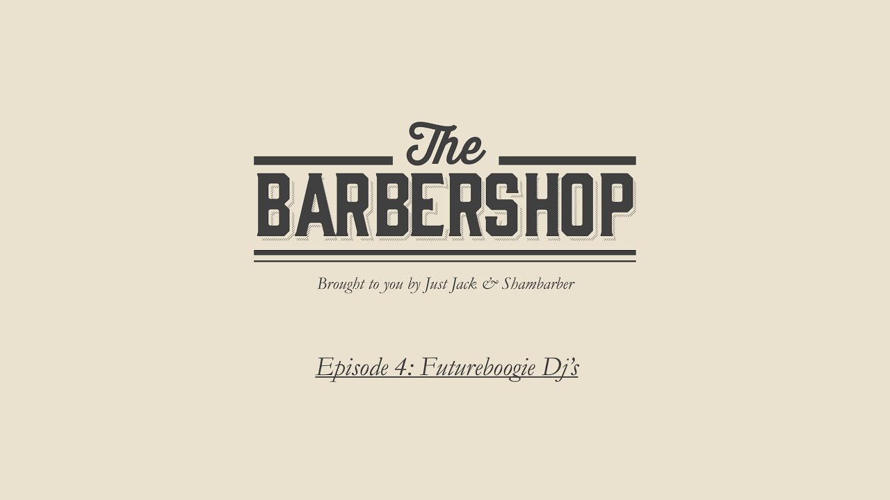 Futureboogie DJ's LIVE from The Barbershop