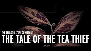 The Tale of the Tea Thief - Sarah Rose