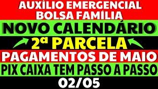 02/05 NOVO CALENDÁRIO AUXÍLIO EMERGENCIAL 2021 BOLSA FAMÍLIA 2ª PARCELA COMO FAZER PIX PASSO A PASSO