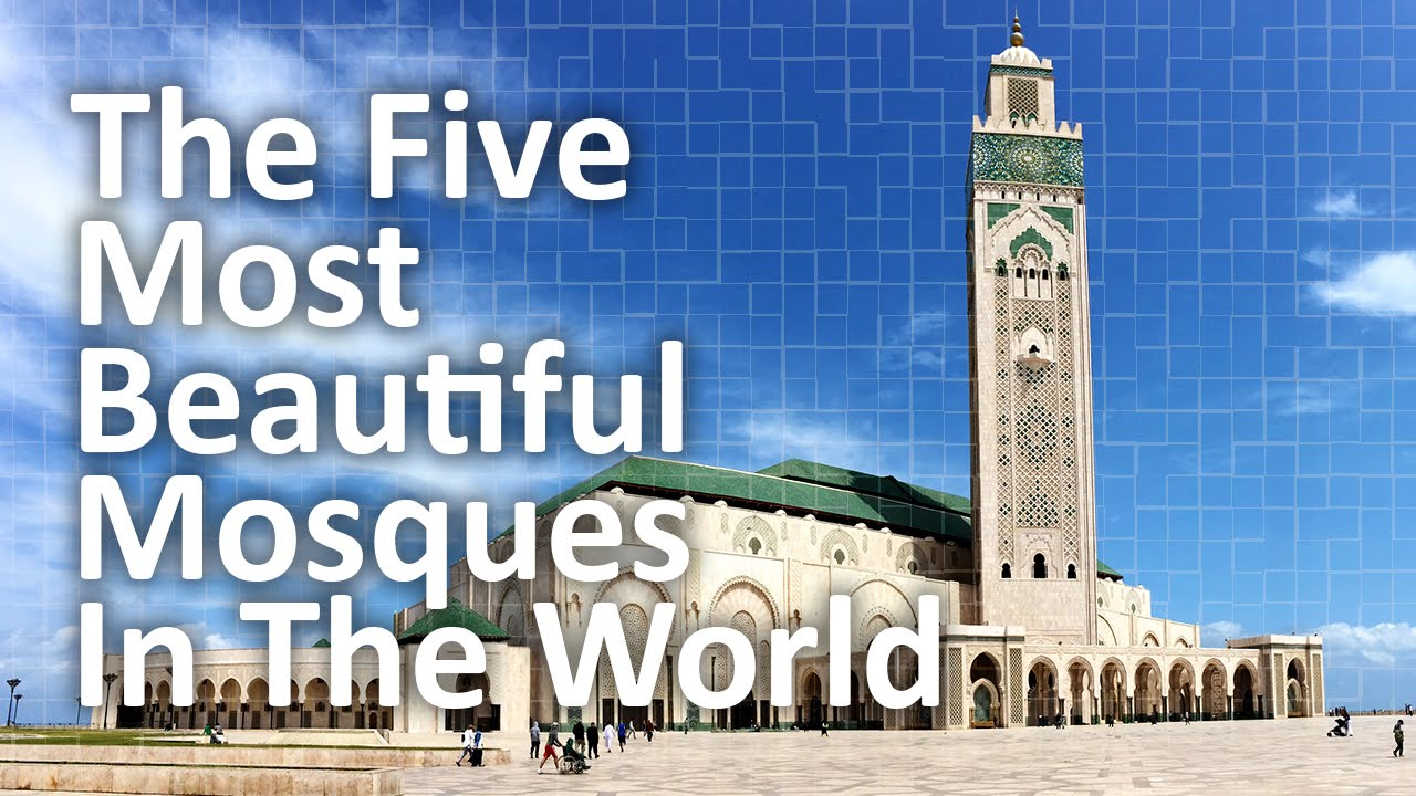 The Five Most Beautiful Mosques In The World  Youtube
