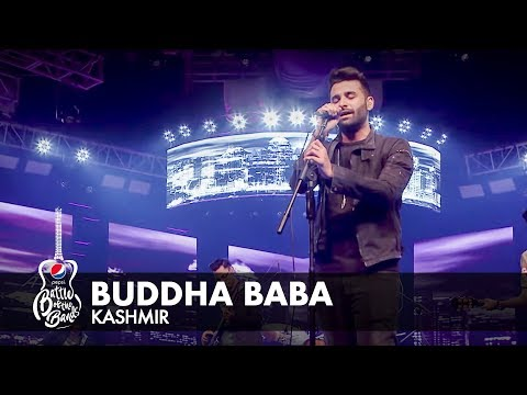 Kashmir | Buddha Baba | Episode 4 | Pepsi Battle of the Bands | Season 2