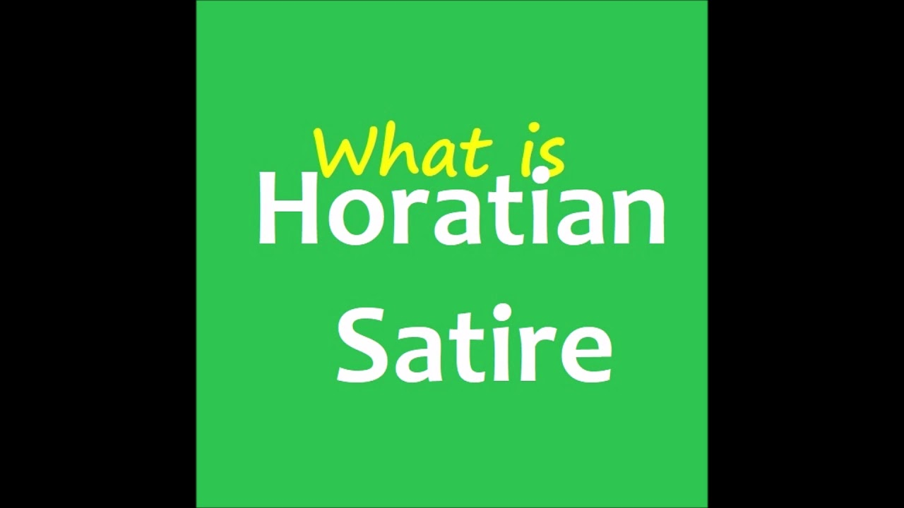 What Is Horatian Satire Youtube