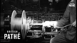 Manufacture Of Electric Power Cables  Henley's Ltd  - Reel 1 (1930-1939)