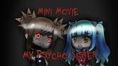 My Psycho SisterGacha Life Mini Movie [ORIGINAL]