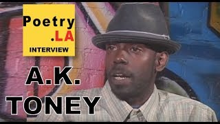 A.K. Toney - Interview