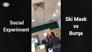 Social experience - Burqa vs Ski mask - In a bank