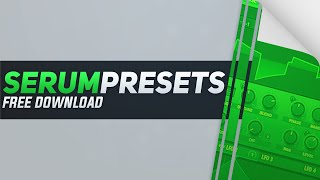 Free Serum Presets | Hip Hop/Trap