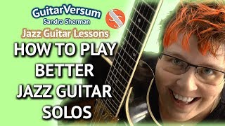 Gambar cover HOW TO PLAY BETTER JAZZ GUITAR SOLOS - Jazz Improvisation