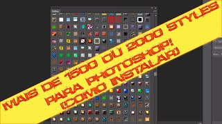 Pack com mais de 1500 Styles para Photoshop CS4, CS5, CS6 e CC (Full HD) [VIDEO 2 (COMO INSTALAR)]