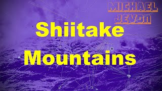 Shiitake Mountains -  Music Video