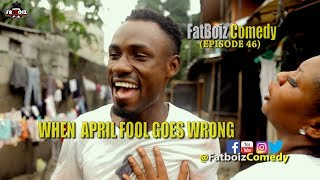 When April Fool Goes Wrong (Fatboiz Comedy)